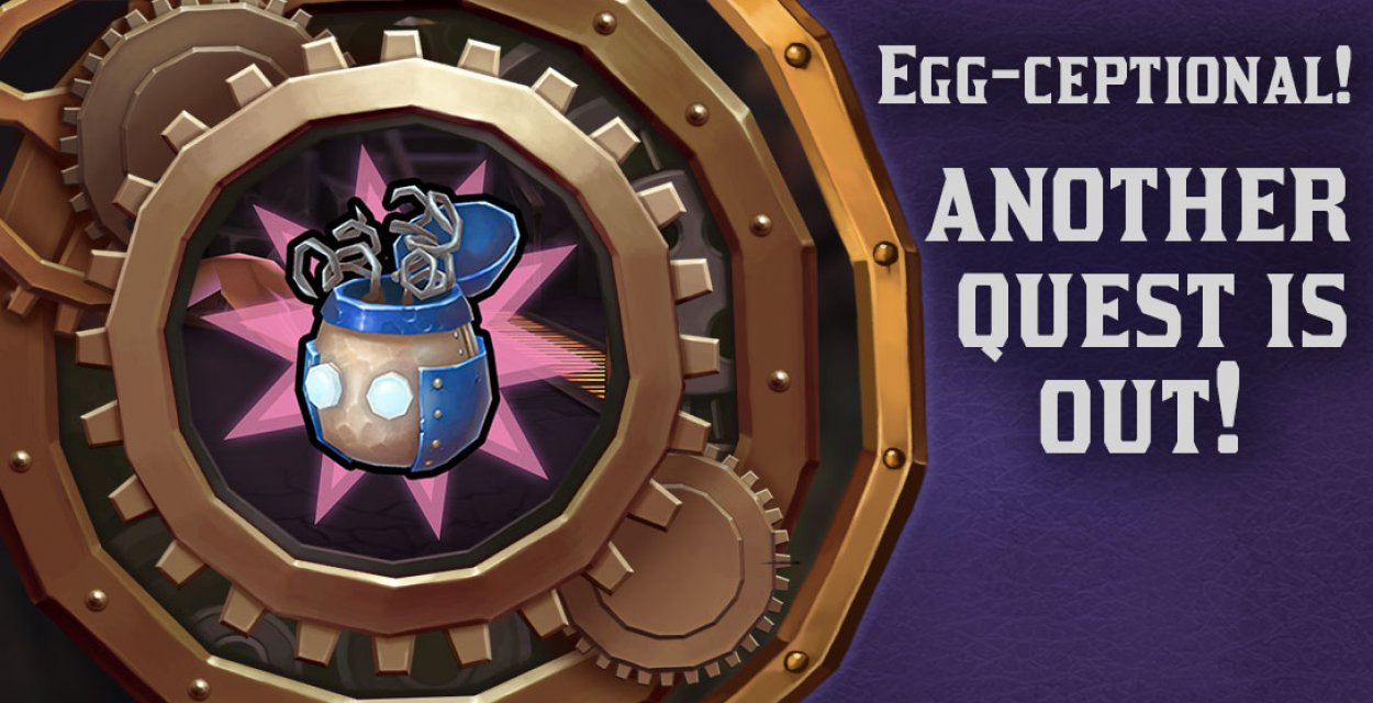 Egg-ceptional! ANOTHER quest is out!